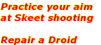 Practice your aim  at Skeet shooting  Repair a Droid